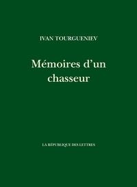 Ivan Tourgueniev - Mémoires d'un chasseur.