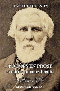 Ivan Tourgueniev - Poèmes en prose et autres poèmes inédits.