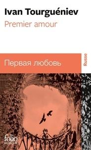 PREMIER AMOUR. Bilingue russe/français - Ivan Tourgueniev |