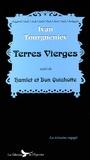Ivan Tourgueniev - Terres vierges suivi de Hamlet et Don Quichotte.