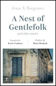 Ivan Turgenev et Boris Dralyuk - A Nest of Gentlefolk and Other Stories (riverrun editions).