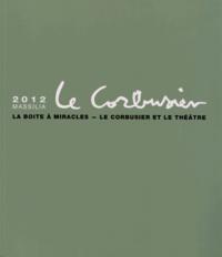 Ivan Zaknic et  Le Corbusier - La boite à miracle, Le Corbusier et le théâtre - Annuaire de la fondation le Corbusier, Massilia 2012.