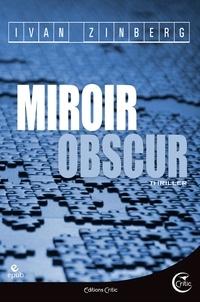 Ivan Zinberg - Miroir obscur.