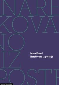 Ivana Komel - Narekovano iz postelje.