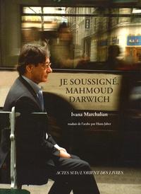 Ivana Marchalian et Mahmoud Darwich - Je soussigné, Mahmoud Darwich - Entretien avec Ivana Marchalian.