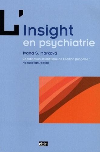 Ivana Markova et Nematollah Jaafari - L'insight en psychiatrie.