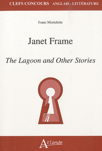 Ivane Mortelette - Janet Frame - The Lagoon and Other Stories.