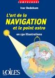 Ivar Dedekam - l'art de la navigation et le point astro en 130 illustrations.