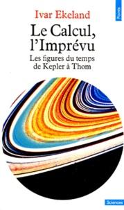 LE CALCUL, LIMPREVU. Les figures du temps de Kepler à Thom.pdf