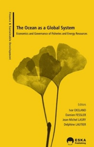 Ivar Ekeland et Damien Fessler - The ocean as a global system - Economics and governance of fisheries and energy resources.