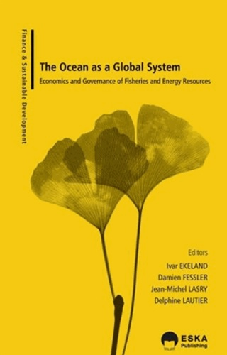 Ivar Ekeland et Damien Fessler - The ocean as a global system - Economics and governance of fisheries and energy resources.