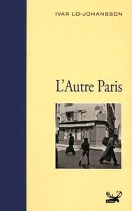 Ivar Lo-Johansson - L'autre Paris.