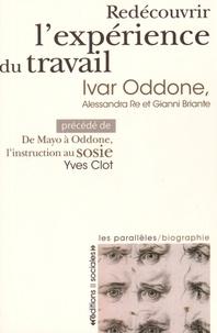 Ivar Oddone et Alessandra Re - Redécouvrir l'expérience du travail - Précédé de De Mayo à Oddone, l'instruction au sosie.
