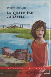Ivette Léonard et Bernadette Gufflet - La quatrième caravelle.