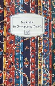 Ivo Andric - La Chronique de Travnik.
