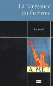 Ivo Andric - La naissance du fascisme.