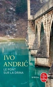 Ivo Andric - Le pont sur la Drina.