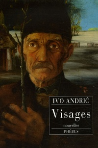 Ivo Andric - Visages.
