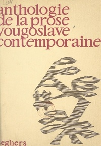 Ivo Andritch et Mirko Bojitch - Anthologie de la prose yougoslave contemporaine.