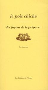Ivo Bonacorsi - Le pois chiche - Dix façons de le préparer.