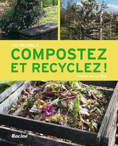 Ivo Pauwels - Compostez et recyclez !.