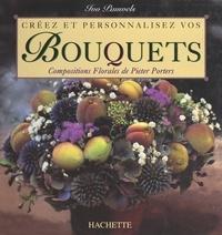 Ivo Pauwels et Karel Daems - Créez et personnalisez vos bouquets - Compositions florales de Pieter Porters.