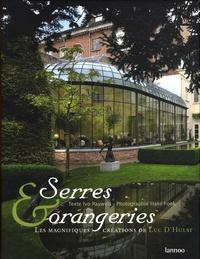 Ivo Pauwels et Hans Fonk - Serres et orangeries - Les magnifiques créations de Luc D'Hulst, édition trilingue français-anglais-flamand.