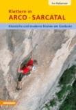 Ivo Rabanser - Klettern in Arco Sarcatal - Klassische und moderne Routen am Gardasee.