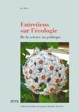 Ivo Rens - Entretiens sur l'écologie - De la science au politique.