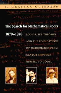 Lesmouchescestlouche.fr The search for mathematical roots, 1870-1940. Logics, set theories and the foundations of mathematics from Cantor through Russell to Gödel Image