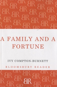 Ivy Compton-Burnett - A Family and a Fortune.