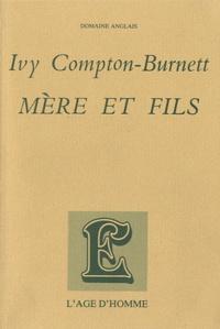 Ivy Compton-Burnett - Mère et fils.