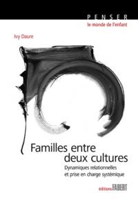 Ivy Daure - Familles entre deux cultures - Dynamiques relationnelles et prise en charge systémique.