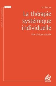 Ivy Daure - La thérapie systémique individuelle - Une clinique actuelle.