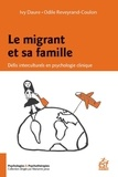 Ivy Daure et Odile Reveyrand-Coulon - Le migrant et sa famille - Défis interculturels en psychologie clinique.