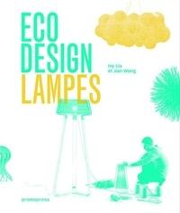 Ivy Liu et Jian Wong - Eco design - Lamps, lampes, lamparas, iluminaçao.