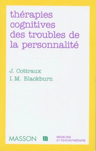 Ivy-Marie Blackburn et Jean Cottraux - Thérapies cognitives des troubles de la personnalité.