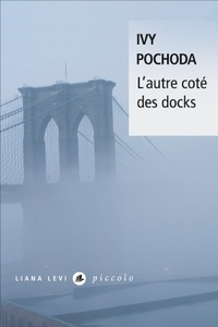 Ivy Pochoda - L'autre côté des docks.