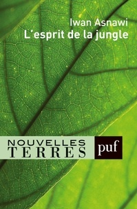 Télécharger ebay ebook gratuitement L'esprit de la jungle (Litterature Francaise) 9782130818120 par Iwan Asnawi