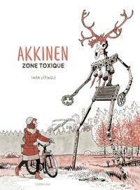 Iwan Lépingle - Akkinen - Zone toxique.