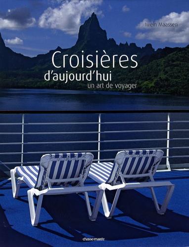 Iwein Maassen - Croisières d'aujourd'hui - Un art de voyager.