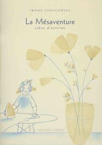 Iwona Chmielewska - La mésaventure - Cahier d'activités.