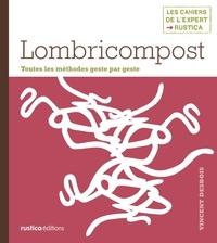 Iwona Seris et Vincent Desbois - Lombricompost - Toutes les méthodes geste par geste.