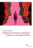 Ixchel Delaporte - L'affaire Lambert - Un roman familial.