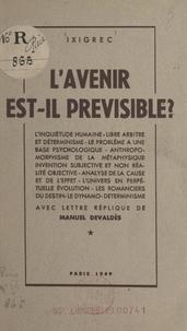 Ixigrec - L'avenir est-il prévisible ? - Avec lettre-réplique de Manuel Devaldès.