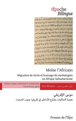 Iyas Hassan - Moïse l'Africain - Migration de récits et brassage de mythologies en Afrique subsaharienne.