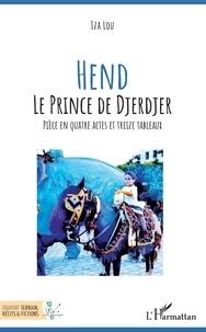 Iza Lou - Hend - Le prince de Djerdjer.