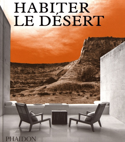 Izabela Anna Moren - Habiter le désert - Maisons contemporaines en milieu désertique.
