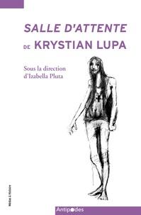 Izabella Pluta - Salle d'attente de Krystian Lupa - Création et transmission.
