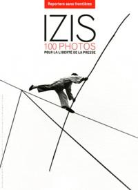 Izis - Izis - 100 photos pour la liberté de la presse.